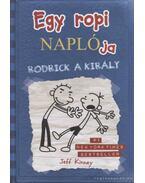 Egy ropi naplója - Rodrick a király - Jeff Kinney