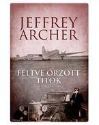 Féltve őrzött titok - Jeffrey Archer