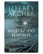 Majd az idő eldönti - Jeffrey Archer