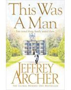 This Was a Man - The Clifton Chronicles Volume Seven - Jeffrey Archer