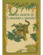 Hogyan győzte le a jaguárt a teknős? - Jékely Endre