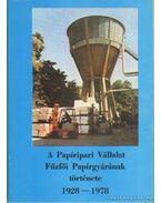 A Papíripari Vállalat Fűzfői Papírgyárának ötven éve 1928-1978 - Jenei Károly, Pető Iván