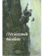 (Tév)eszmék bűvölete - Jeney Éva, Szegedy-Maszák Mihály