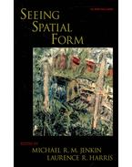Seeing Spatial Form - JENKIN, MICHAEL R, M, - HARRIS, LAURENCE R,