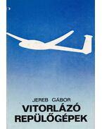 Vitorlázó repülőgépek - Jereb Gábor