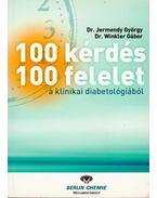 100 kérdés - 100 felelet a klinikai diabetológiából - Jermendy György dr., Dr. Winkler Gábor