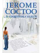 ...és kifordítom a világot - Jerome Coctoo