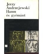 Hamu és gyémánt - Jerzy Andrzejewski