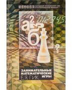 Szórakoztató matematikai játékok (orosz) - Jevgenyij Gik