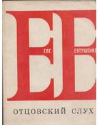 Apámat hallgatom (orosz) - Jevtusenko, Jevgenyij