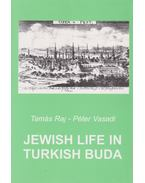 Jewish Life in Turkish Buda - Raj Tamás, Vasadi Péter