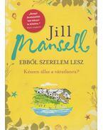 Ebből szerelem lesz - Jill Mansell