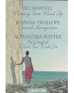 Making Your Mind Up / Second Honeymoon / Be Careful What You Wish For - Jill Mansell, Joanna Trollope, Alexandra Potter