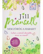 Nem zörög a haraszt - Jill Mansell