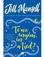 Te az enyém, én a tied? - Jill Mansell