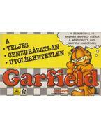 A teljes, cenzúrázatlan, utolérhetetlen Garfield - Jim Davis
