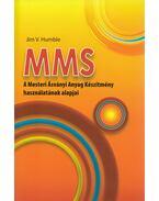 MMS - A Mesteri Ásványi Anyag Készítmény használatának alapjai - Jim V. Humble