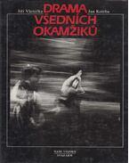 Drama vsedních okamziku - Jirí Vsetecka, Jan Kotrba
