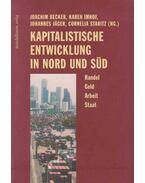 Kapitalistische Entwicklung in Nord und Süd - Joachim Becker, Karen Imhof, Johannes Jäger, Cornelia Staritz
