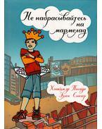 Ne edd meg a mályvacukrot... Még! (orosz) - Joachim de Posada, Ellen Singer