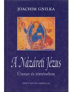 A Názáreti Jézus - Joachim Gnilka