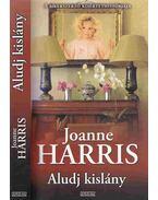 Aludj kislány - Joanne Harris