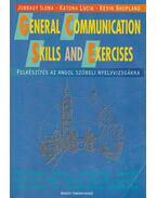General Communication Skills and Exercises - Jobbágy Ilona, Katona Lucia, Kevin Shopland