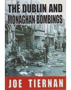 The Dublin and Monaghan Bombings - Joe Tiernan