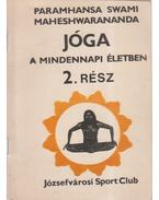 Jóga a mindennapi életben 2. rész - Maheshwarananda, Paramhansa Swami