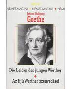 Die Leiden des jungen Werther - Az ifjú Werther szenvedései - Johann Wolfgang Goethe