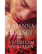 A szerelem nyomában - Johanna Lindsey