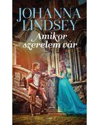 Amikor szerelem vár - Johanna Lindsey