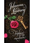 Foglyom vagy, szerelmem - Johanna Lindsey