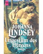 Ungestüm des Herzens - Johanna Lindsey