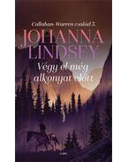 Végy el még alkonyat előtt - Callahan-Warren család 3. - Johanna Lindsey