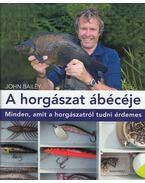 A horgászat ábécéje - John Bailey