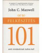 Felkészítés 101 - John C. Maxwell