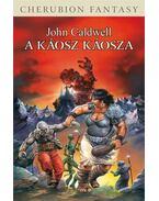 A Káosz káosza - John Caldwell