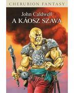 A Káosz Szava - John Caldwell