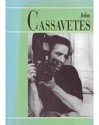 John Cassavetes - Ardai Zoltán, Martin Scorsese, Ben Gazzara, Thierry Jousse, John Cassavetes