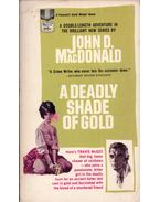 A Deadly Shade of Gold - John D. MacDonald
