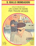 Un uomo in mare per Travis McGee - John D. MacDonald