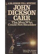 The Man Who Could Not Shudder - John Dickson Carr