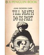 Till Death Do Us Part - John Dickson Carr