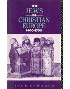 The Jews in Christian Europe 1400-1700 - John Edwards
