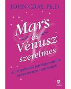 Mars és Vénusz szerelmes - John Gray