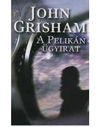 A Pelikán ügyirat - John Grisham