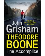 Theodore Boone - The Accomplice - John Grisham