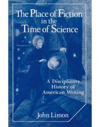 The Place of Fiction in the Time of Science - John Limon