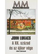 A XX. század és az újkor vége - John Lukacs
